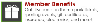 Member Benefits - Get discounts on theme park tickets, sporting events, gift certificates, insurance, electronics, and more!
